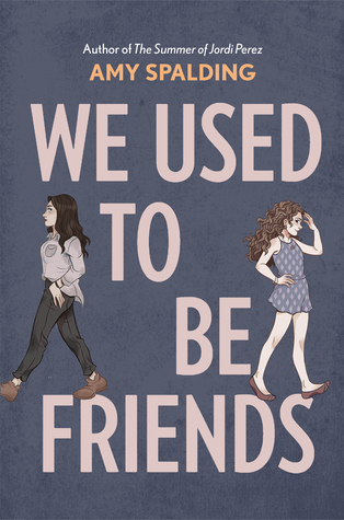 Book Review: We Used To Be Friends by Amy Spalding