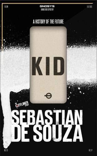 Blog Tour: KID: A History of the Future by Sebastian de Souza