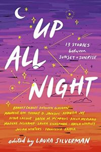 Up All Night: 13 Stories between Sunset and Sunrise by Various Authors