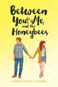 Between You, Me, and the Honeybees by Amelia Diane Coombs